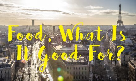 Food, What is it Good For?