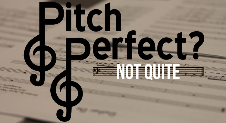 Pitch Perfect? Not Quite
